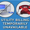 Utility Billing Will Be Unavailable March 30-April 1
