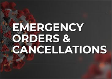 Emergency Orders and Cancellations