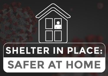 Shelter in Place. Stay at Home