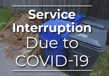 Service Interruptions Due to COVID-19