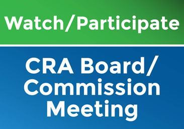 watch or participate in CRA Board/COmmission Meetings
